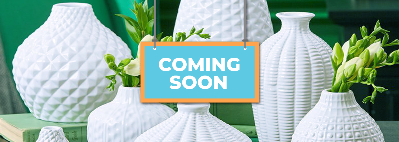 Vases Coming Soon